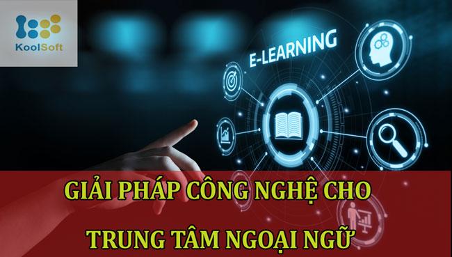 Giải pháp công nghệ cho trung tâm ngoại ngữ